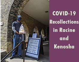 COVID-19 Recollections in Racine and Kenosha